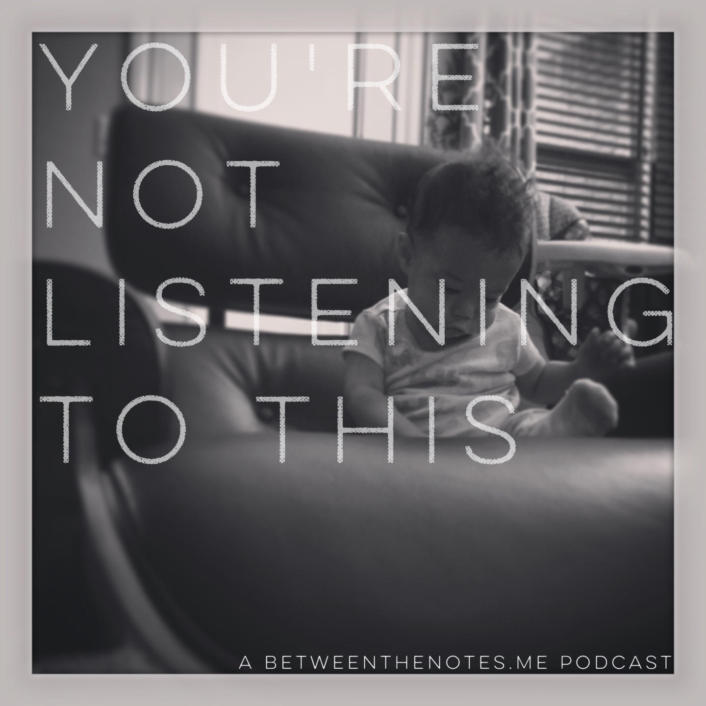 You're Not Listening To This: Episode 4 – A Conversation on Conversations